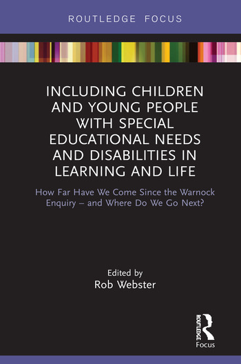 Including Children and Young People with Special Educational Needs and Disabilities in Learning and Life How Far Have We Come Since the Warnock Enquiry – and Where Do We Go Next? book cover