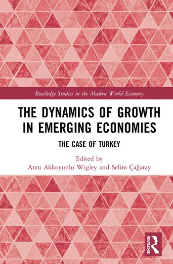 The Dynamics of Growth in Emerging Economies The Case of Turkey book cover