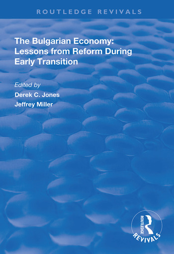 The Bulgarian Economy Lessons from Reform During Early Transition book cover
