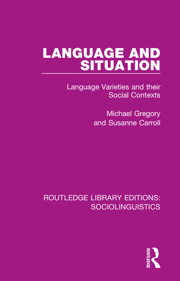 Language and Situation Language Varieties and their Social Contexts book cover