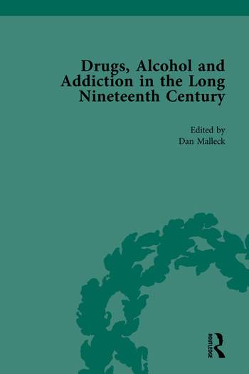Drugs, Alcohol and Addiction in the Long Nineteenth Century Volume IV book cover