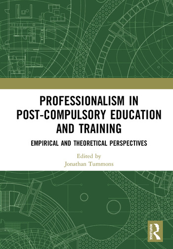 Professionalism in Post-Compulsory Education and Training Empirical and Theoretical Perspectives book cover