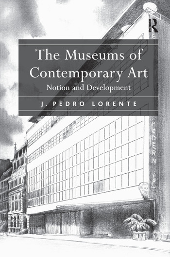 The Museums of Contemporary Art Notion and Development book cover