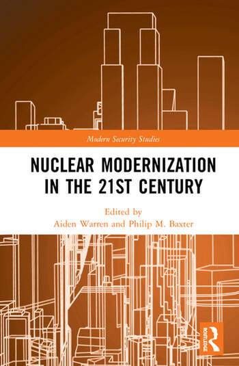 Nuclear Modernization in the 21st Century A Technical, Policy, and Strategic Review book cover