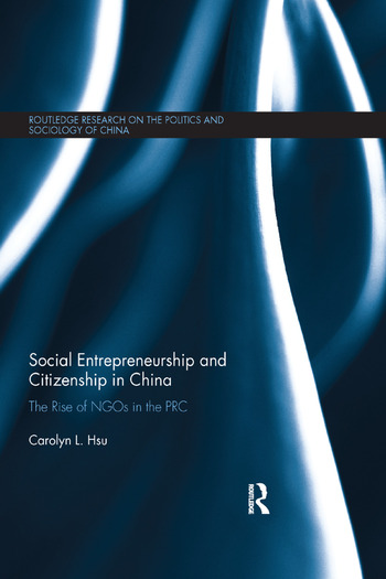 Social Entrepreneurship and Citizenship in China The rise of NGOs in the PRC book cover