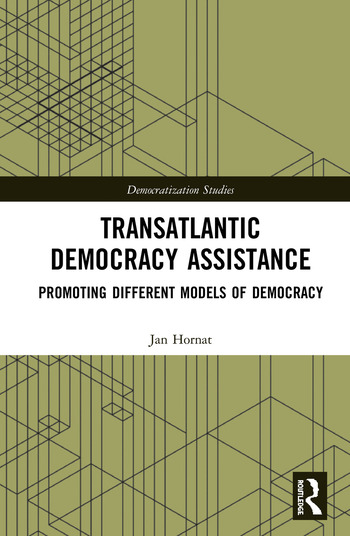 Transatlantic Democracy Assistance Promoting Different Models of Democracy book cover