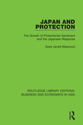 Japan and Protection The Growth of Protectionist Sentiment and the Japanese Response book cover