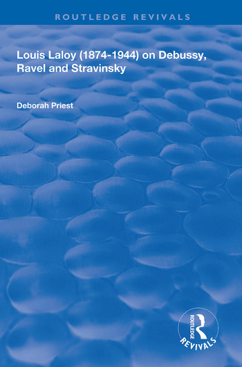 Louis Laloy (1874-1944) on Debussy, Ravel and Stravinsky book cover