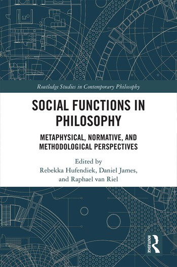 Social Functions in Philosophy Metaphysical, Normative, and Methodological Perspectives book cover