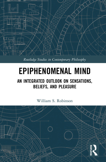 Epiphenomenal Mind An Integrated Outlook on Sensations, Beliefs, and Pleasure book cover