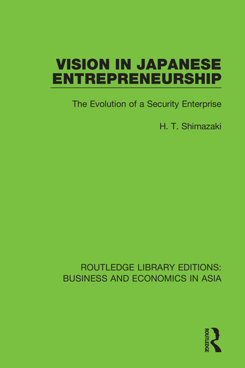 Vision in Japanese Entrepreneurship The Evolution of a Security Enterprise book cover