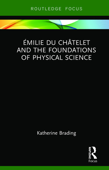 Émilie Du Châtelet and the Foundations of Physical Science book cover