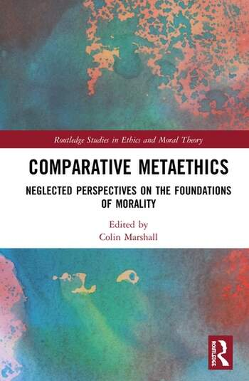Comparative Metaethics Neglected Perspectives on the Foundations of Morality book cover