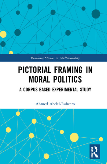 Pictorial Framing in Moral Politics A Corpus-Based Experimental Study book cover
