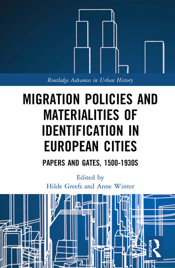 Migration Policies and Materialities of Identification in European Cities Papers and Gates, 1500-1930s book cover