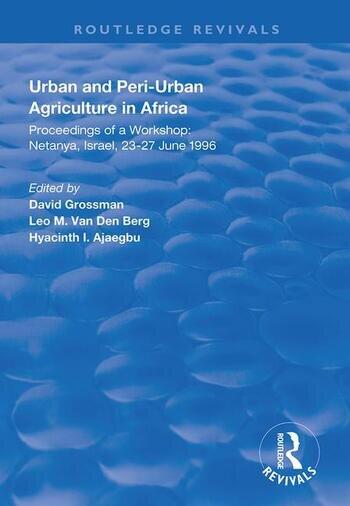 Urban and Peri-urban Agriculture in Africa Proceedings of a Workshop, Netanya, Israel, 23-27 June 1996 book cover