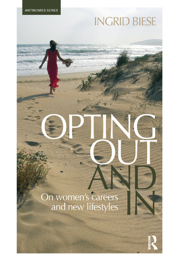 Opting Out and In On Women's Careers and New Lifestyles book cover