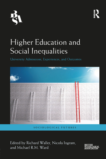 Higher Education and Social Inequalities University Admissions, Experiences, and Outcomes book cover