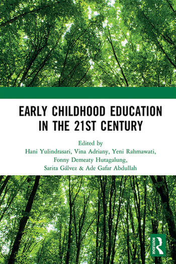 Early Childhood Education in the 21st Century Proceedings of the 4th International Conference on Early Childhood Education (ICECE 2018), November 7, 2018, Bandung, Indonesia book cover