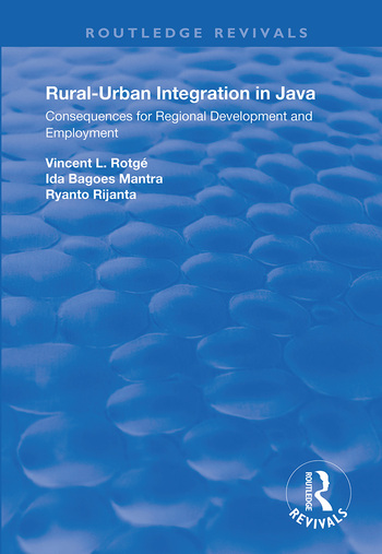 Rural-Urban Integration in Java Consequences for Regional Development and Employemnt book cover