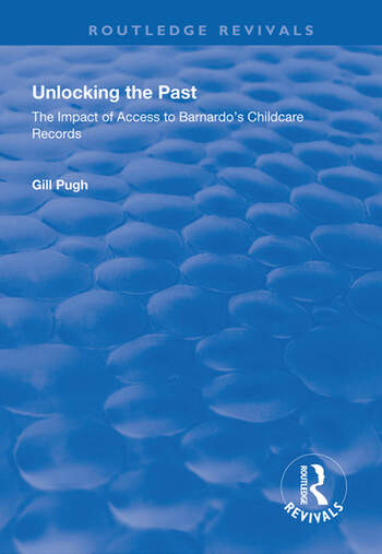 Unlocking the Past The Impact of Access to Barnardo's Childcare Records book cover