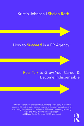 How to Succeed in a PR Agency Real Talk to Grow Your Career & Become Indispensable book cover