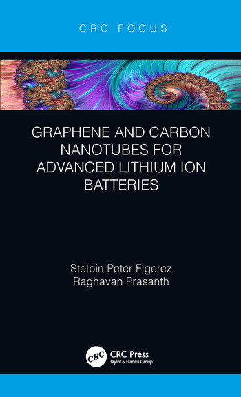 Graphene and Carbon Nanotubes for Advanced Lithium Ion Batteries book cover