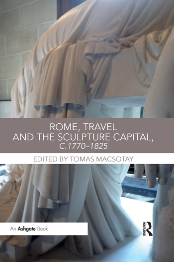 Rome, Travel and the Sculpture Capital, c.1770–1825 book cover