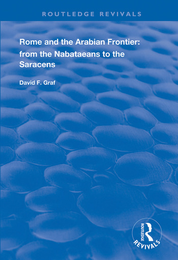 Rome and the Arabian Frontier From the Nabataeans to the Saracens book cover