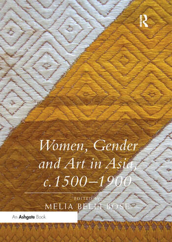 Women, Gender and Art in Asia, c. 1500-1900 book cover