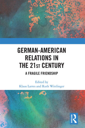 German-American Relations in the 21st Century A Fragile Friendship book cover