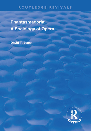 Phantasmagoria Sociology of Opera book cover