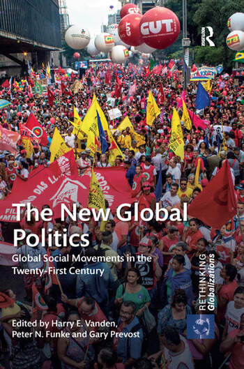 The New Global Politics Global Social Movements in the Twenty-First Century book cover