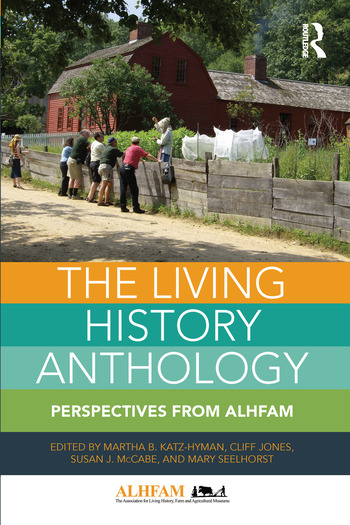The Living History Anthology Perspectives from the ALHFAM book cover