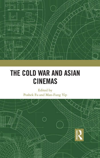 The Cold War and Asian Cinemas book cover
