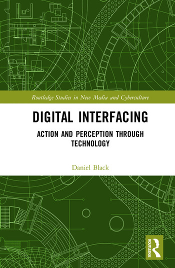 Digital Interfacing Action and Perception through Technology book cover