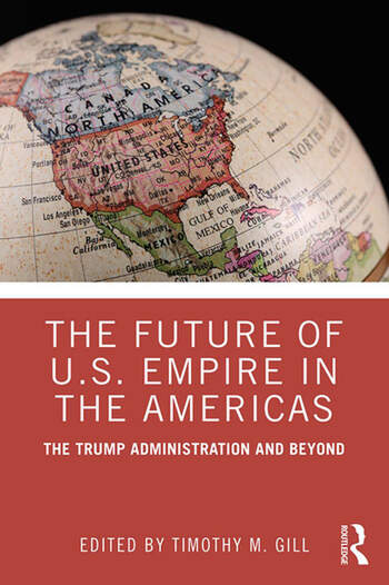 The Future of U.S. Empire in the Americas The Trump Administration and Beyond book cover