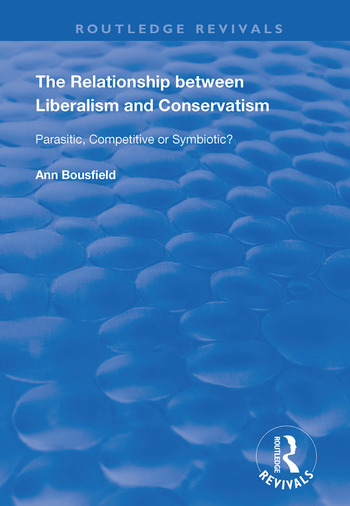 The Relationship between Liberalism and Conservatism Parasitic, Competitive or Symbiotic? book cover