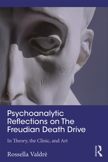 Psychoanalytic Reflections on The Freudian Death Drive In Theory, the Clinic, and Art book cover