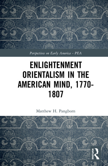 Enlightenment Orientalism in the American Mind, 1770-1807 book cover
