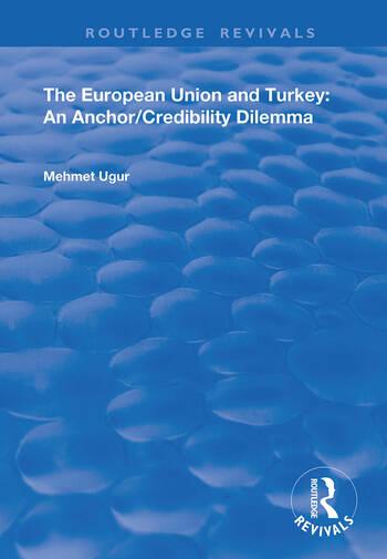 The European Union and Turkey An Anchor/Credibility Dilemma book cover