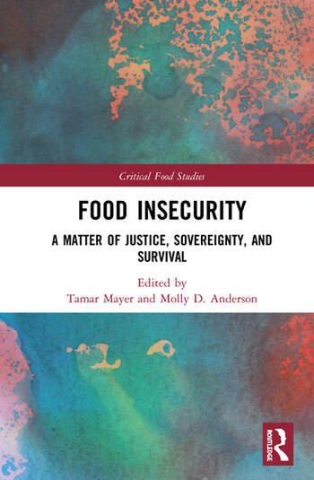 Food Insecurity A Matter of Justice, Sovereignty, and Survival book cover