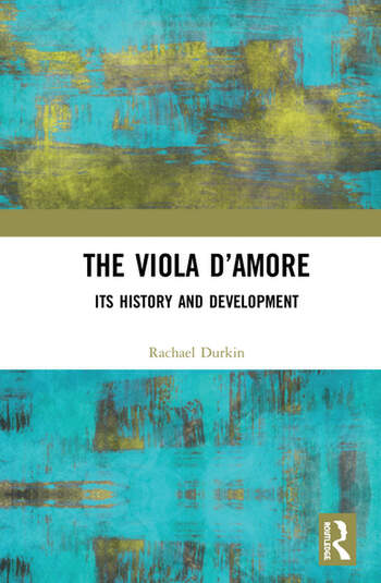 The Viola d'Amore Its History and Development book cover