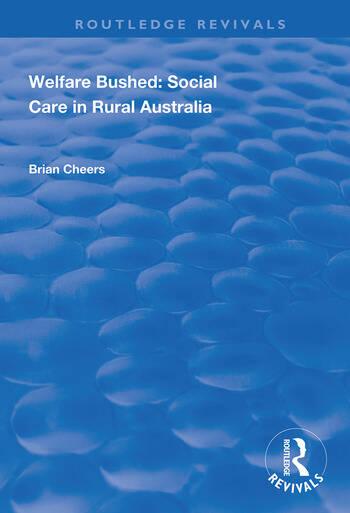 Welfare Bushed Social Care in Rural Australia book cover