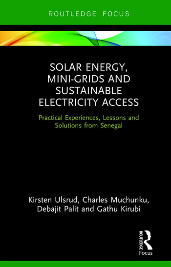 Solar Energy, Mini-grids and Sustainable Electricity Access Practical Experiences, Lessons and Solutions from Senegal book cover