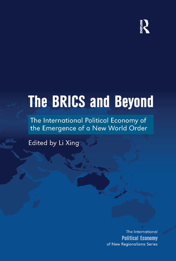 The BRICS and Beyond The International Political Economy of the Emergence of a New World Order book cover