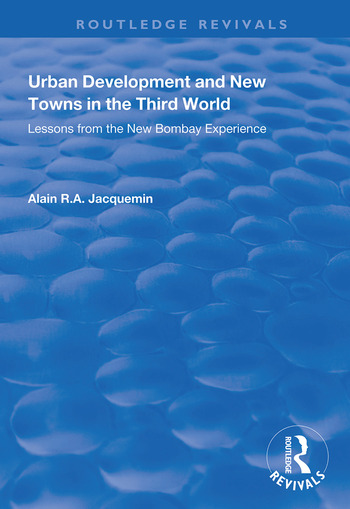 Urban Development and New Towns in the Third World Lessons from the New Bombay Experience book cover