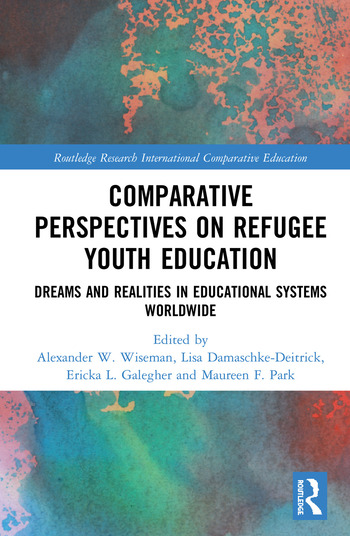 Comparative Perspectives on Refugee Youth Education Dreams and Realities in Educational Systems Worldwide book cover