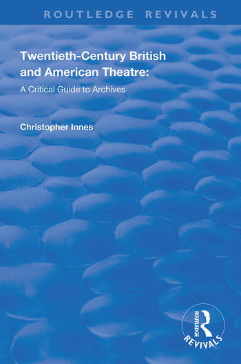 Twentieth-Century British and American Theatre A Critical Guide to Archives book cover
