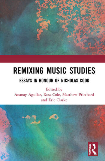 Remixing Music Studies Essays in Honour of Nicholas Cook book cover